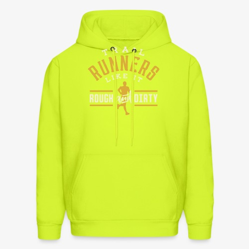 Trail Runners Like It Rough & Dirty - Men's Hoodie