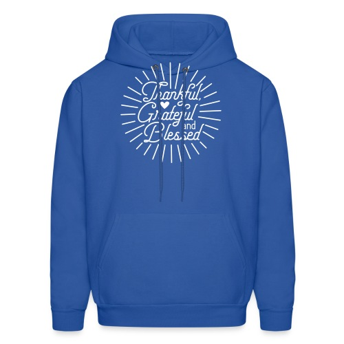 Thankful, Grateful and Blessed Design - Men's Hoodie