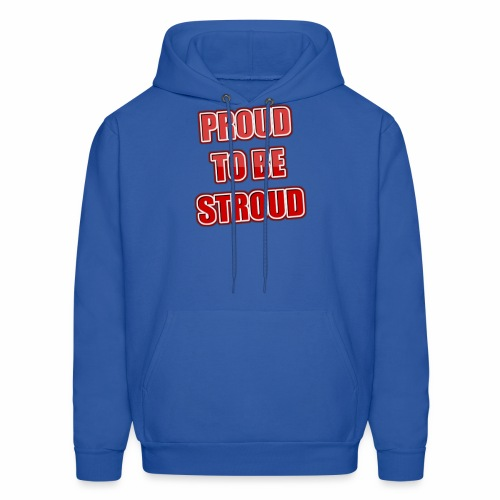 Proud To Be Stroud - Men's Hoodie