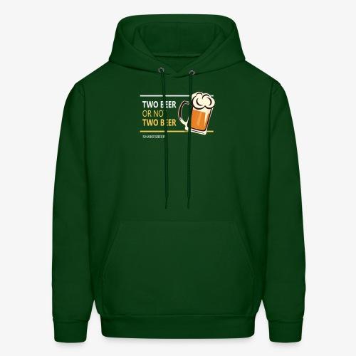 Two beer or not tWo beer - Men's Hoodie