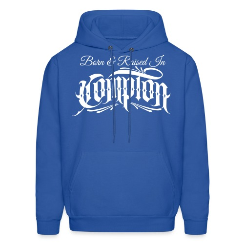 born and raised in Compton - Men's Hoodie