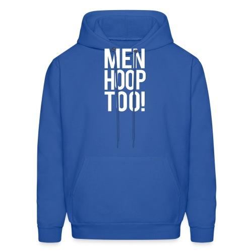 White - Men Hoop Too! - Men's Hoodie