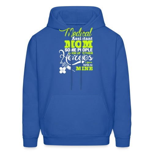 Medical assistant MOM some people look up ! - Men's Hoodie