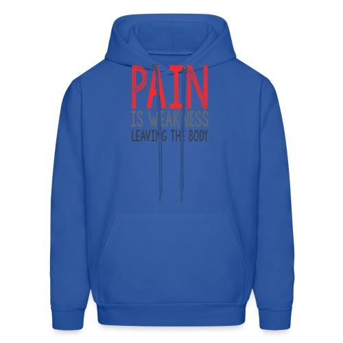Pain is weakness leaving the body - Men's Hoodie
