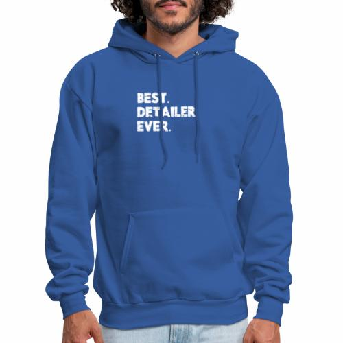 AUTO DETAILER SHIRT | BEST DETAILER EVER - Men's Hoodie