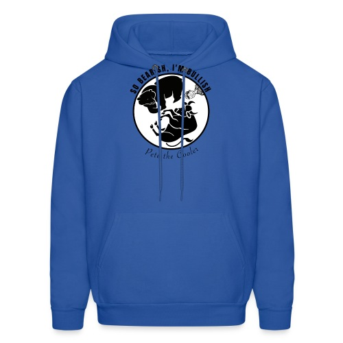 So Bearish, I'm Bullish - Pete the Cooler - Men's Hoodie