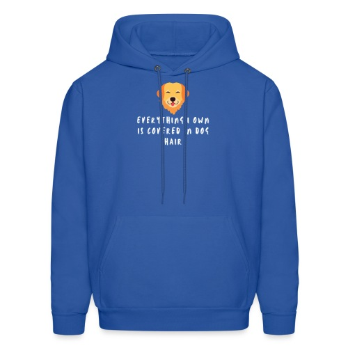 Everything I Own is Covered in Dog Hair Funny - Men's Hoodie