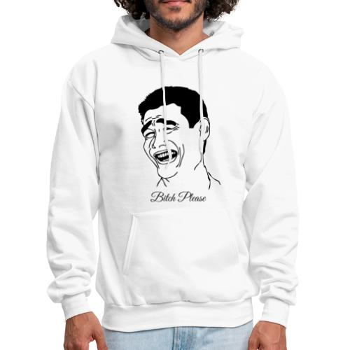 Bitch Please - Men's Hoodie