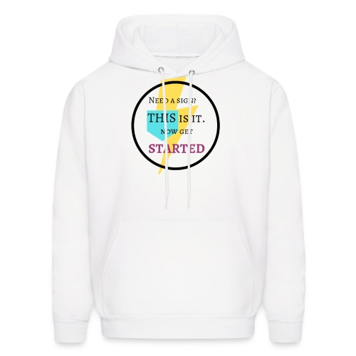 Motivational Get Started Shirt - Men's Hoodie