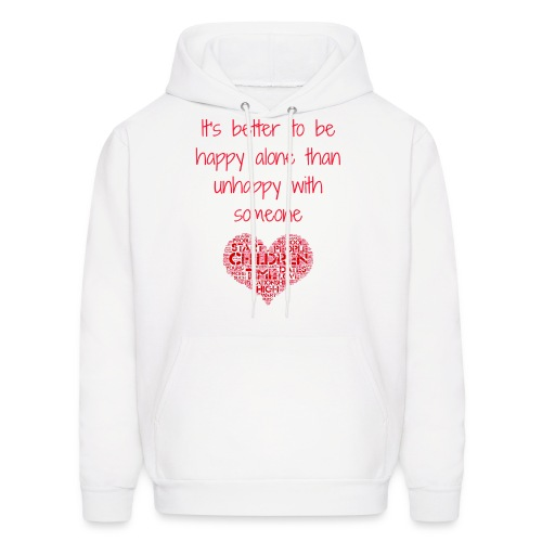 it's better to be happy alone - Men's Hoodie