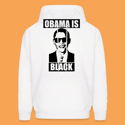 Obama is Black - Men's Hoodie