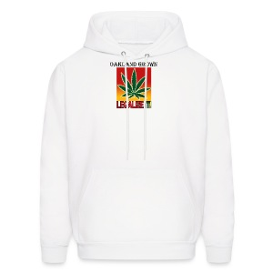 Oakland Grown Legal Cannabis Tshirts 420 wear - Men's Hoodie
