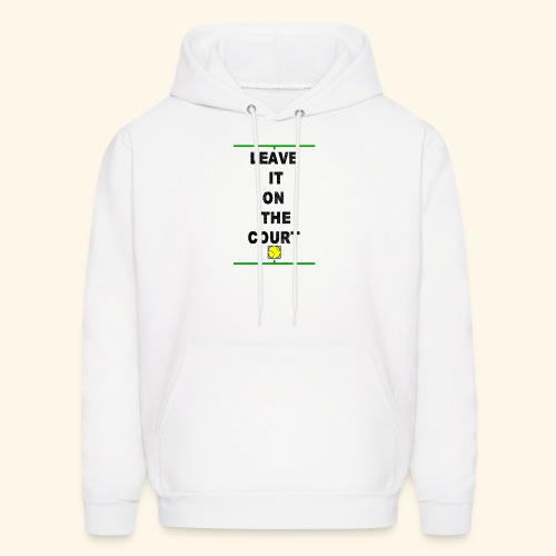 Leave it on the Court - Men's Hoodie