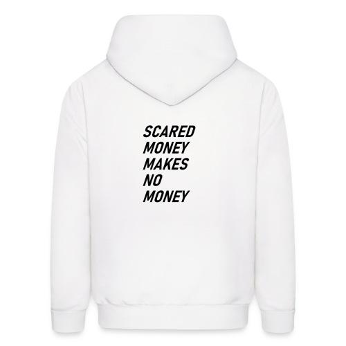 SCARED MONEY MAKES NO MONEY - Men's Hoodie