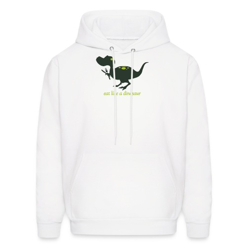 Eat Like A Dinosaur - Men's Hoodie