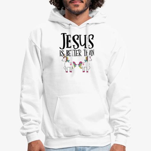 Jesus is Better Than Unicorns - Men's Hoodie