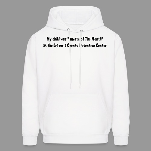 My Child Was Inmate Of The Month - Men's Hoodie