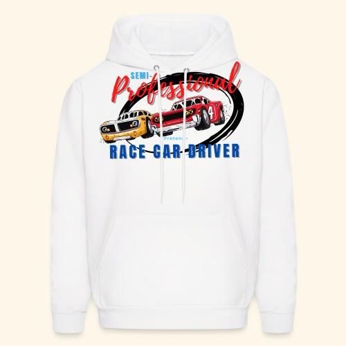 Semi-professional pretend race car driver - Men's Hoodie