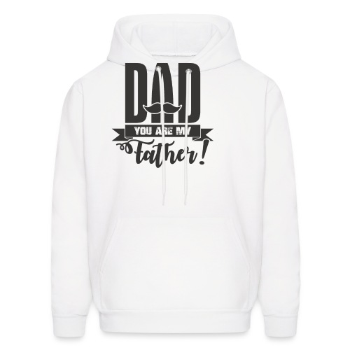 Dad You Are My Father, Happy Father's Day 2019 - Men's Hoodie