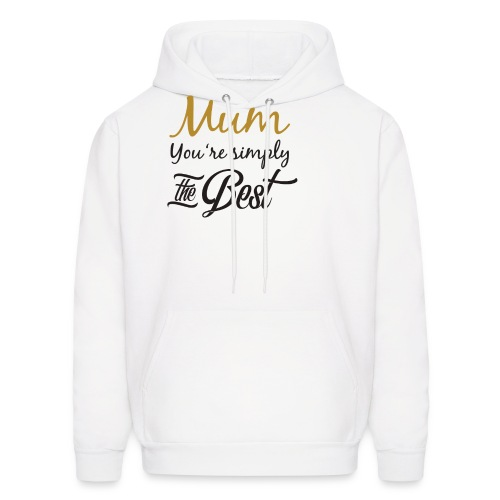 Mum You're Simply The Best - Funny Mother's Day - Men's Hoodie