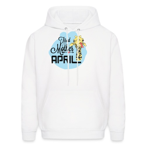 April The Giraffe Saying Tired As a Mother - Men's Hoodie