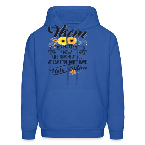 Mom, No Matter What Life Throws At You, Mother Day - Men's Hoodie
