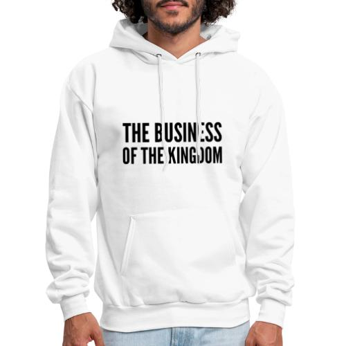 The Business of The Kingdom (black ink) - Men's Hoodie