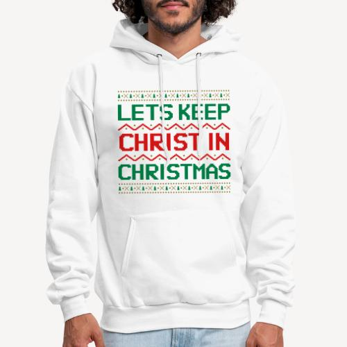 LETS KEEP CHRIST IN CHRISTMAS - Men's Hoodie