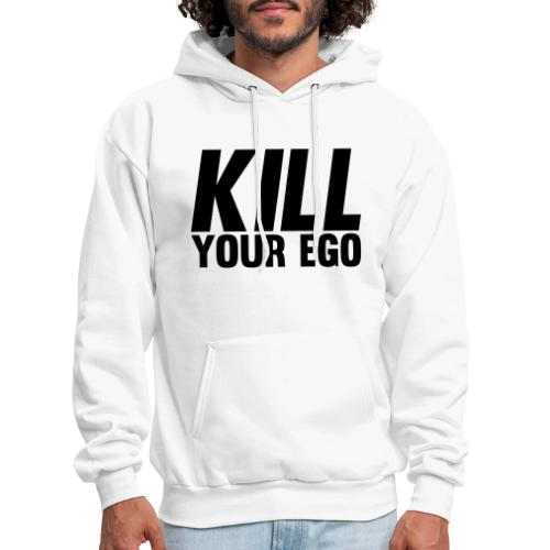 Kill Your Ego - Men's Hoodie