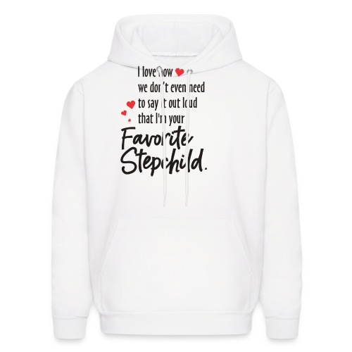 Stepmom, I Love how we don't even need to say it - Men's Hoodie