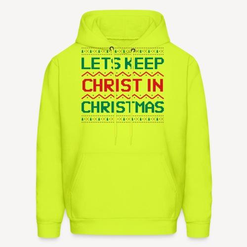 LETS KEEP CHRIST IN CHRISTMAS - Men's Hoodie