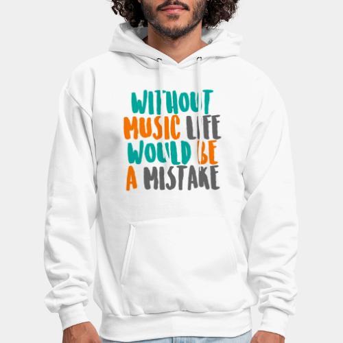 music is life - Men's Hoodie