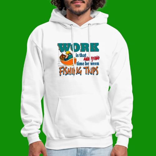 Work vs Fishing Trips - Men's Hoodie