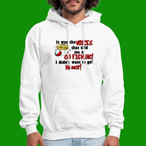 Voices Told Me to Go Fishing - Men's Hoodie