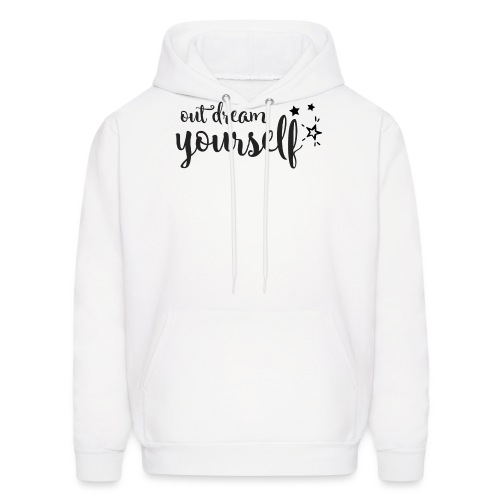 Out dream yourself - Men's Hoodie