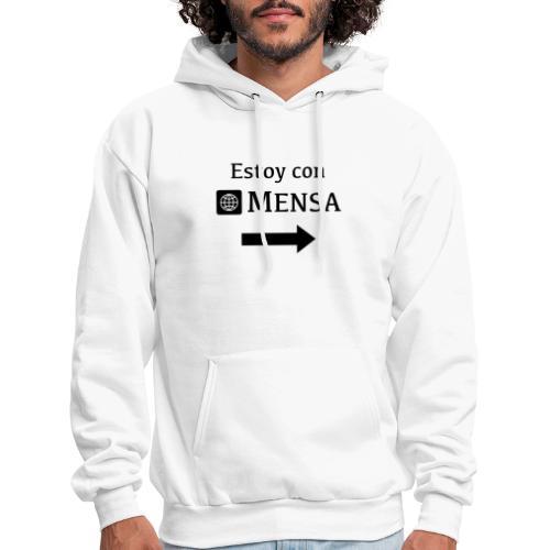 Estoy con MENSA (I'm next to a MENSA) - Men's Hoodie
