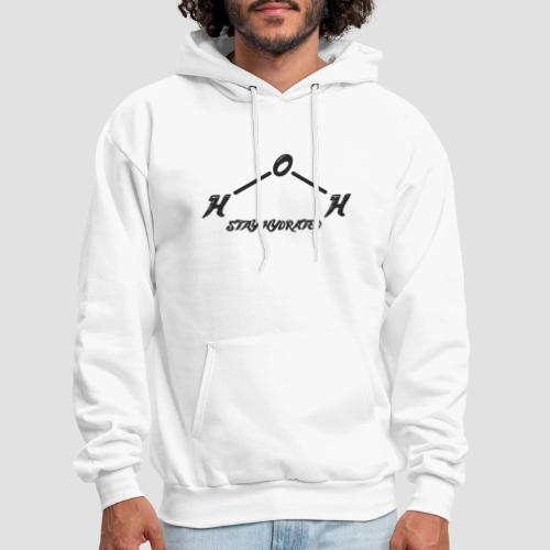 Stay Hydrated (Black Text) - Men's Hoodie
