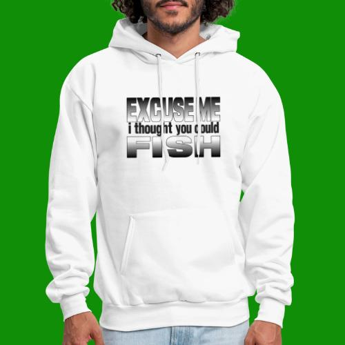 Thought You Could Fish - Men's Hoodie