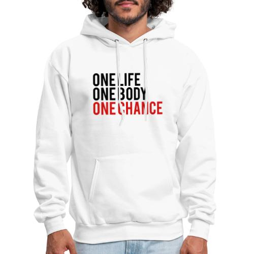 One Life One Body One Chance - Men's Hoodie