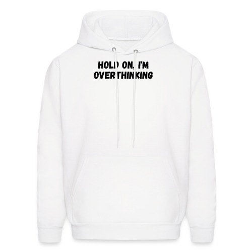 Overthinking - Men's Hoodie