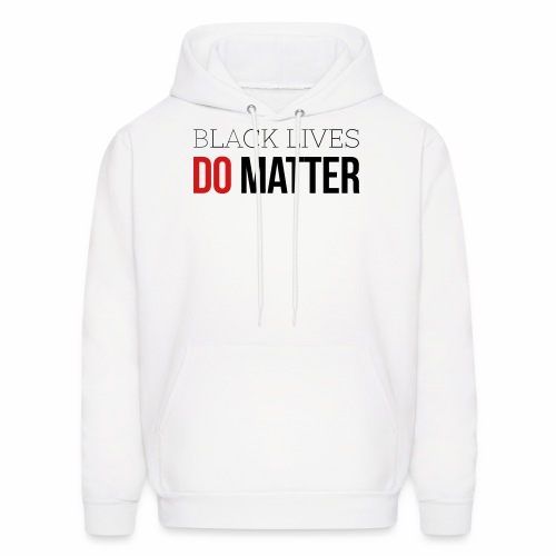 BLACK LIVES DO MATTER - Men's Hoodie