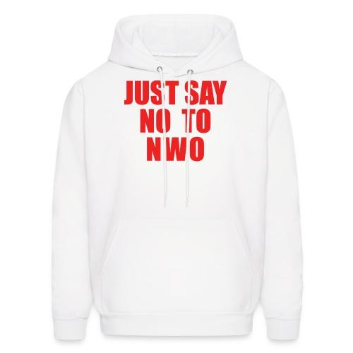 Just Say No TO NWO - Men's Hoodie