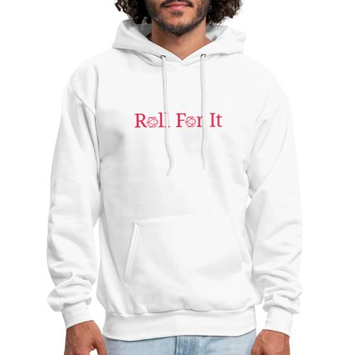 Roll For It Logo - Men's Hoodie