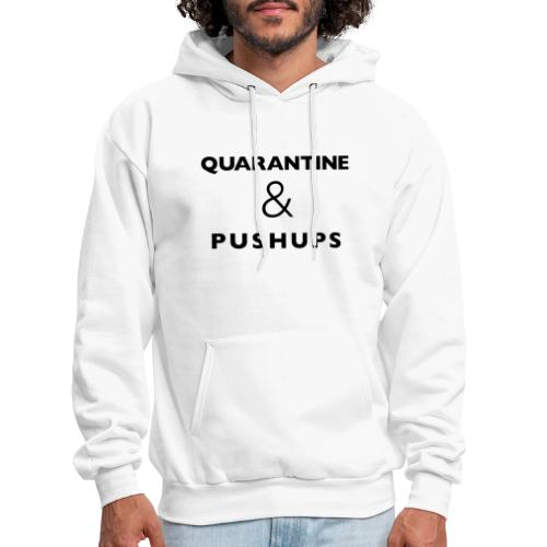 quarantine and pushups - Men's Hoodie