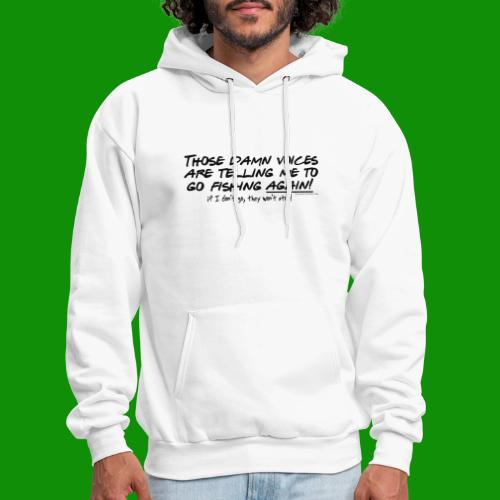 Listen to the fishing voices - Men's Hoodie