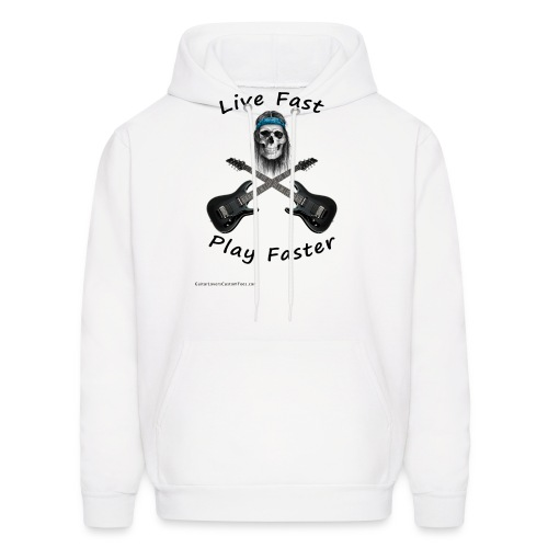 LiveFastPlayFaster by GuitarLoversCustomTees png - Men's Hoodie