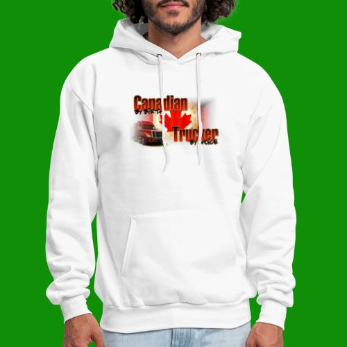 Canadian By Birth Trucker By Choice - Men's Hoodie