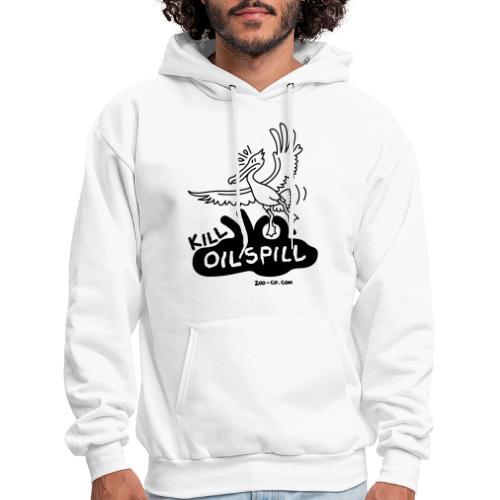 Kill Oil Spill - Men's Hoodie