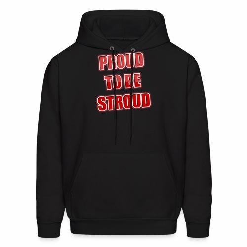 Proud To Be Stroud - Men's Hoodie