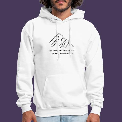 I'll stop reading when the mountain falls - Men's Hoodie